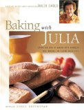 Baking with Julia Savor the Joys of Baking with America's Best Bakers